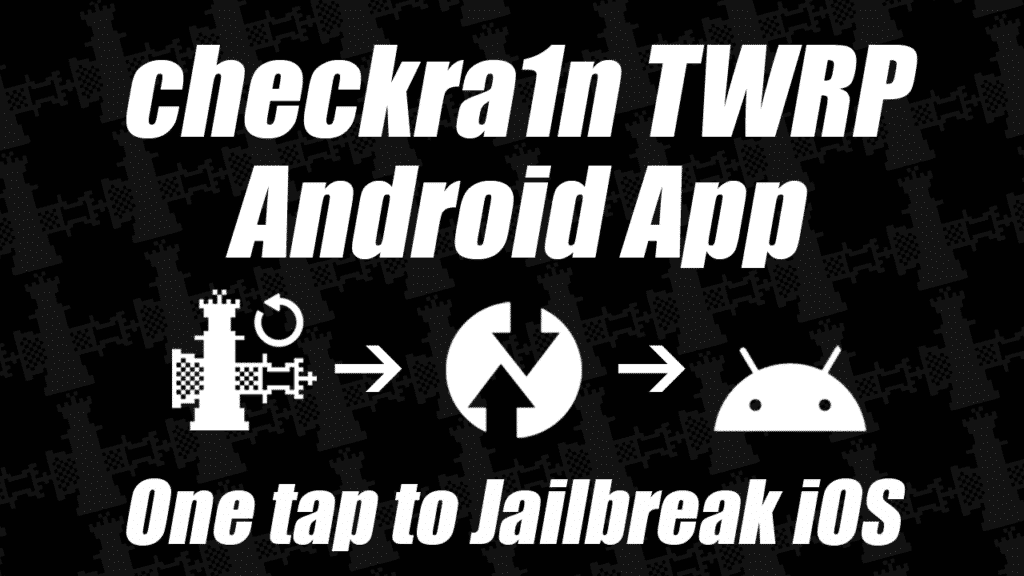 One tap to jailbreak iOS with Android (checkra1n TWRP)
